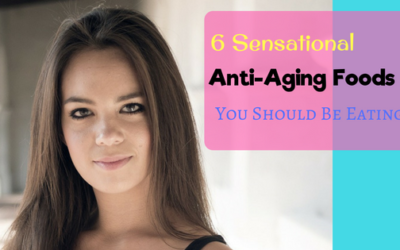 6 Sensational Anti-Aging Foods You Should Be Eating